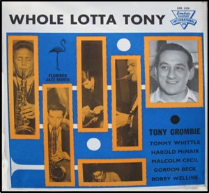 Whole Lotta Tony - Tony Crombie
