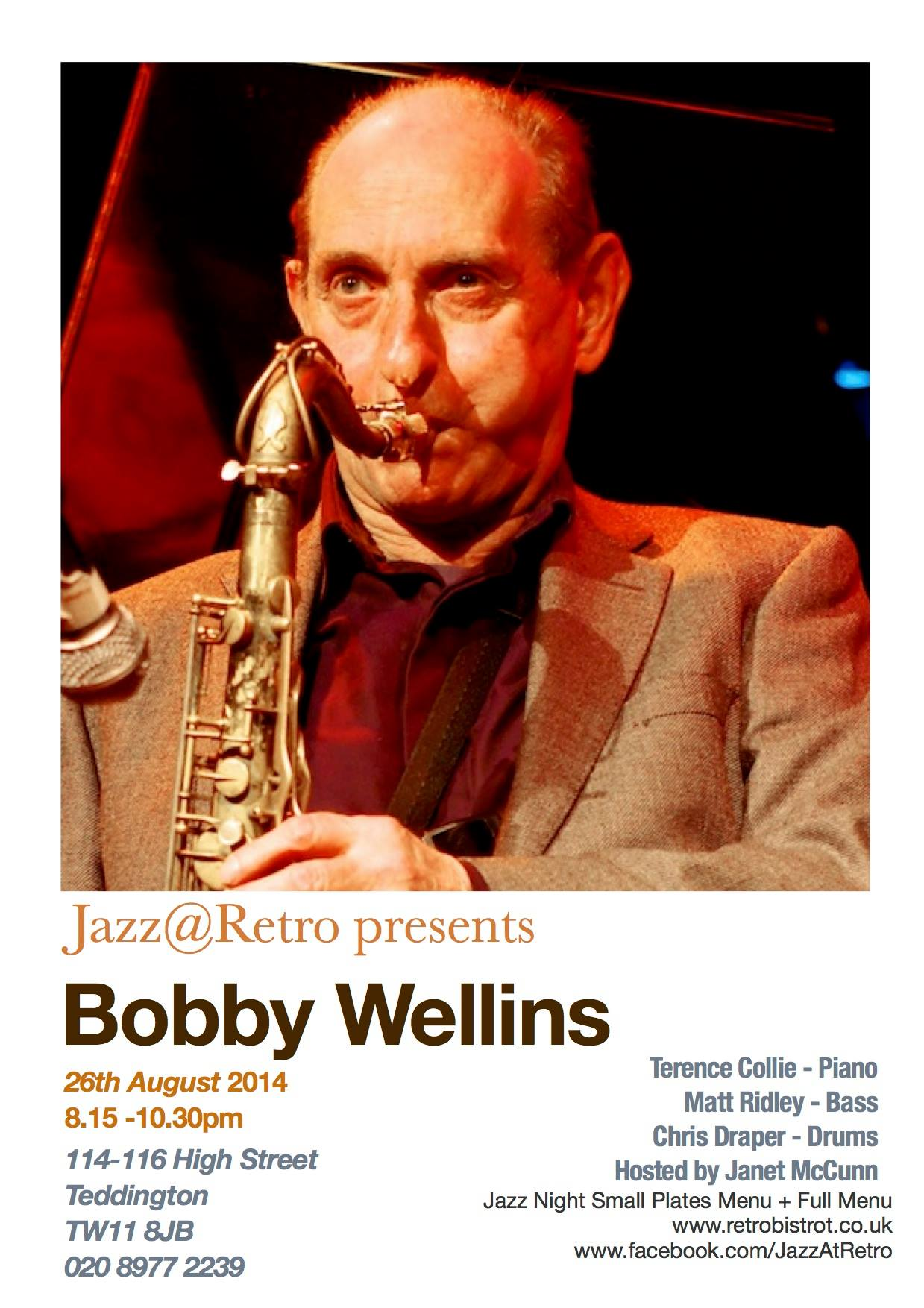 Bobby guests with Terrence Collie (piano), Matt Ridley (bass), Chris Draper (drums) at this very popular jazz night at premier South London restaurant, Retro Bistro